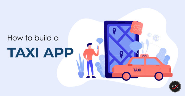 How to Build a Taxi App In 2021   Existek Blog