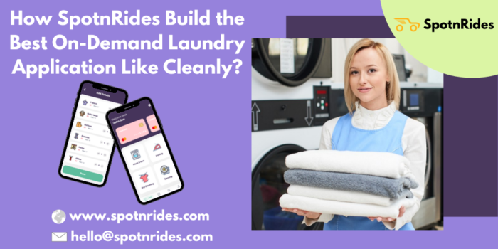 How to SpotnRides Build the best On-Demand Laundry Application Like Cleanly?