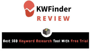 KWFinder Review – Get The Best Free SEO Keyword Research Tool