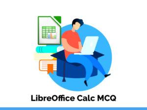 LibreOffice Calc MCQ Quiz.
