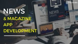 Looking to develop an app which would have daily users?  Then News app development is the only s ...
