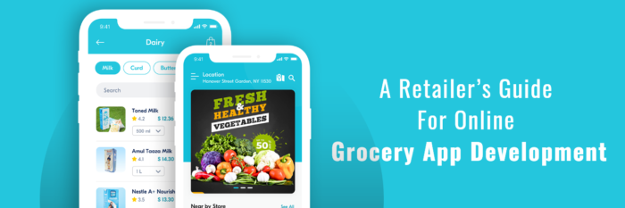 On-Demand Grocery Delivery App– A Retailer's Guide For Online Grocery App Development  A complet ...