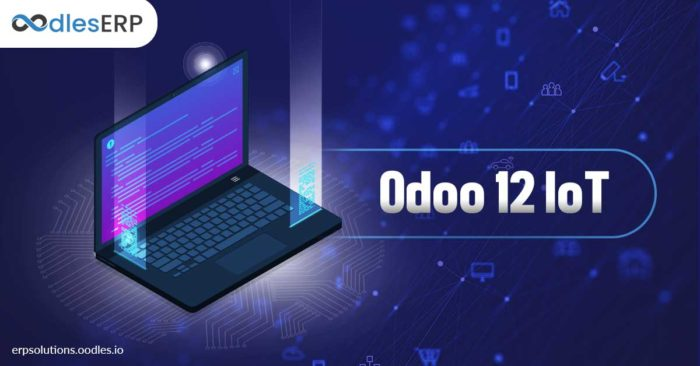 Simplifying Business Processes with Odoo 12 IoT