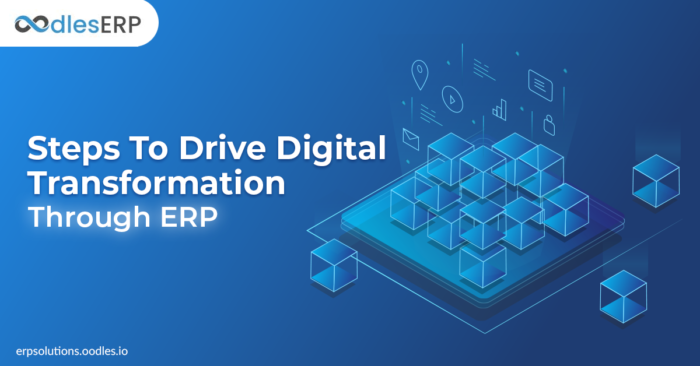 Steps To Drive Digital Transformation Through ERP