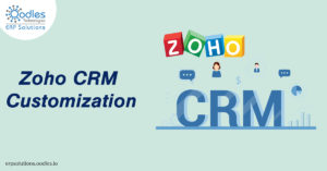 Steps To Follow For Zoho CRM Customization| Zoho CRM Customization