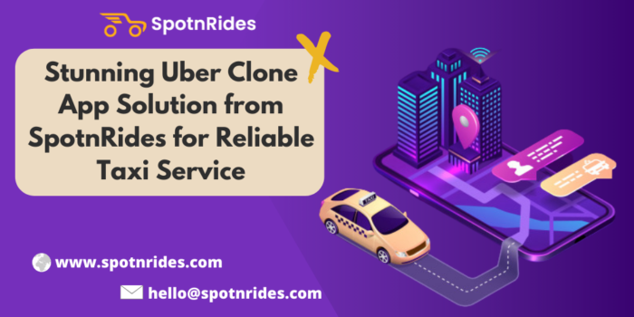 Stunning Uber Clone App Solution from SpotnRides for Reliable Taxi Service