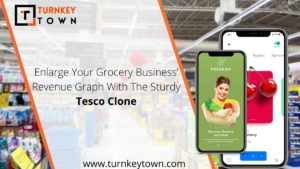 Enlarge Your Grocery Business' Revenue Graph With The Sturdy Tesco Clone
