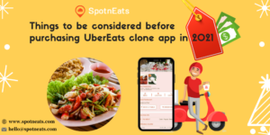 Things to be Considered Before Purchasing UberEats Clone App in 2021
