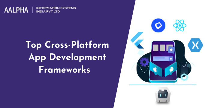 Top Cross-Platform App Development Frameworks for 2021