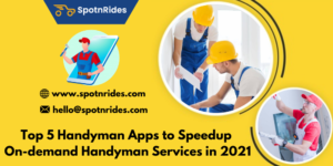 Top 5 Handyman Apps to Speedup On-demand Handyman Services in 2021