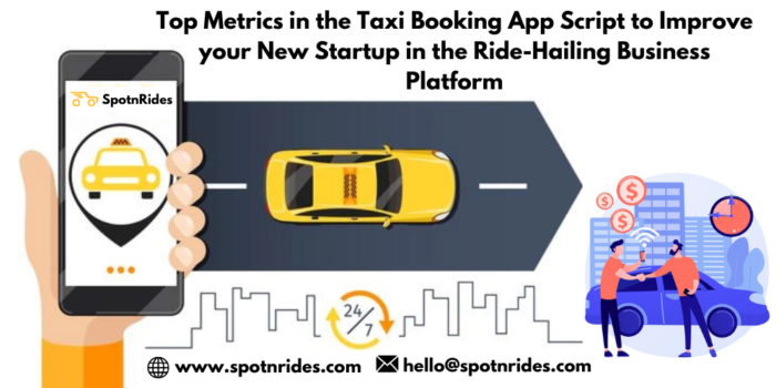 Top Metrics in the Taxi Booking App Script to Improve Your New Startup in the Ride-Hailing Busin ...