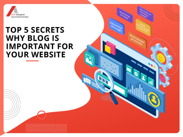 Top 5 Secrets why blog Is Important For Your Website – App Infusion