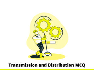 Transmission and Distribution MCQ Test & Online Quiz…