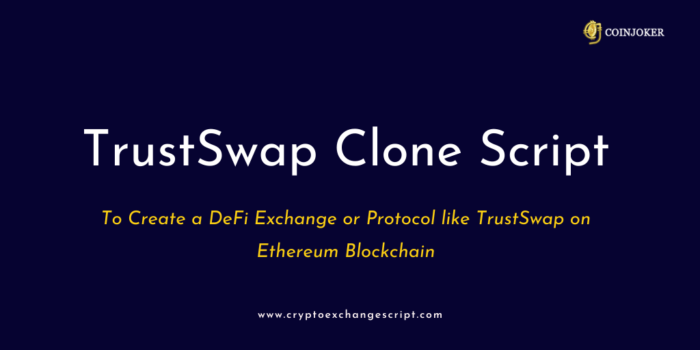 Trustswap Clone Script | Trustswap Clone Software | Create DeFi Exchange Protocol like Trustswap