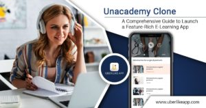Unacademy Clone: Launch Your Online Learning Platform