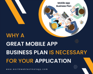 Why a Great Mobile App Business Plan is Necessary for your Application