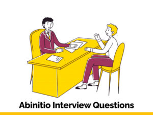 Best AbInitio Interview Questions in 2021.