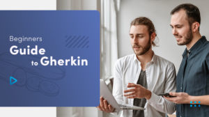 Beginners Guide To Gherkin