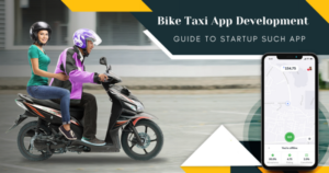 Bike taxi app development: Complete guide for entrepreneurs to startup bike ride-hailing app