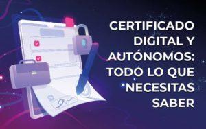 Gestiones online con la administración gracias al certificado digital para autónomos