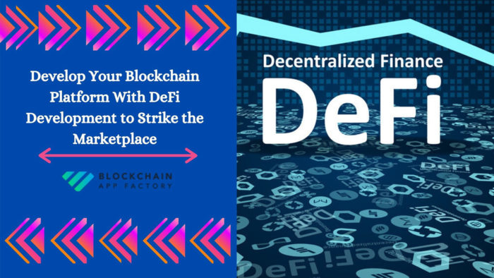 Develop Your Blockchain Platform With Defi development