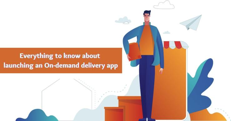 Everything to Know about Launching an On-demand Delivery App in the Market
