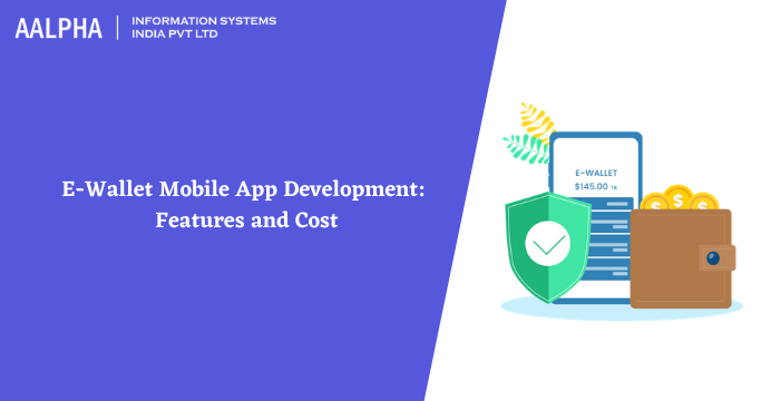E-Wallet Mobile App Development: Features and Cost