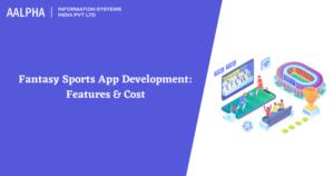 Fantasy Sports App Development: Features & Cost