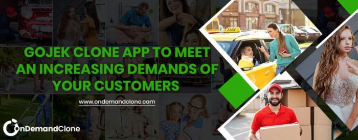 Gojek Clone App To Meet An Increasing Demands Of Your Customers