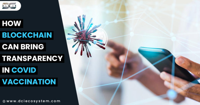 How blockchain Can Bring Transparency in COVID Vaccination