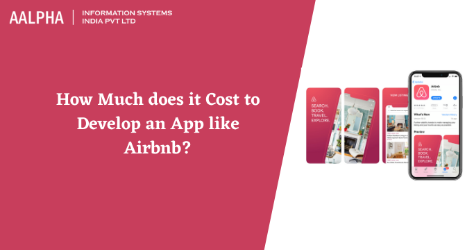 How Much does it Cost to Develop an App like Airbnb? : Aalpha