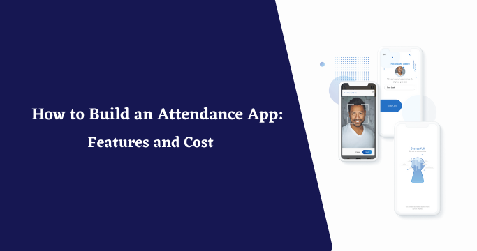 How to Build an Attendance App: Features and Cost