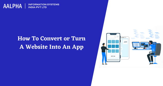 How To Convert or Turn A Website Into An App : Aalpha