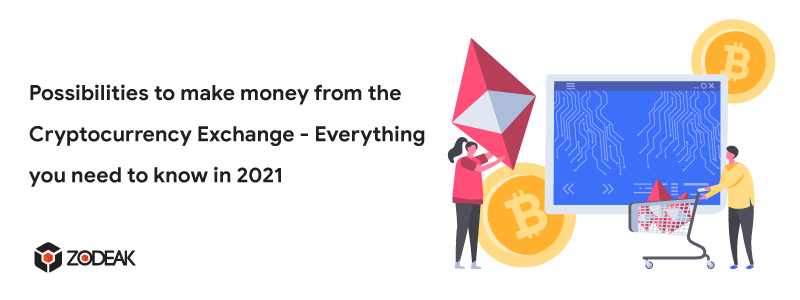 Make money from Cryptocurrency Exchange Platform 2021 | Zodeak