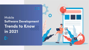 ➤ Mobile Software Development Trends To Know In 2021 👍