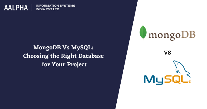 MongoDB Vs MySQL: Choosing the Right Database for Your Project