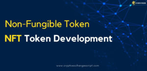 NFT Token Development Company | Non-Fungible Token Development Services