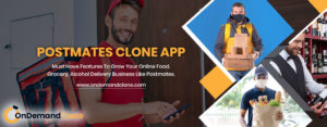 PostMates Clone App – New Features For Your Upcoming Startup