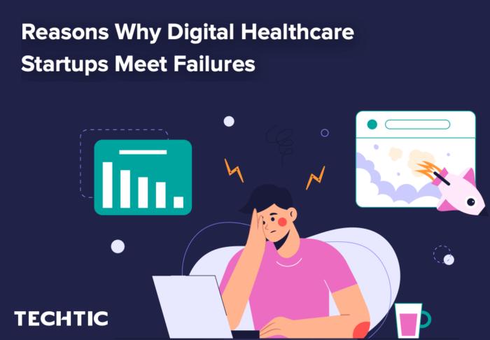 Reasons Why Digital Healthcare Startups Meet Failures