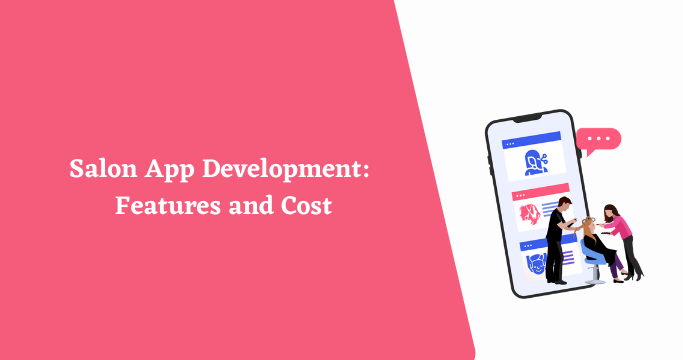 Salon App Development: Features and Cost : Aalpha