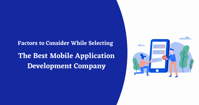 Selecting the Best Mobile Application Development Company