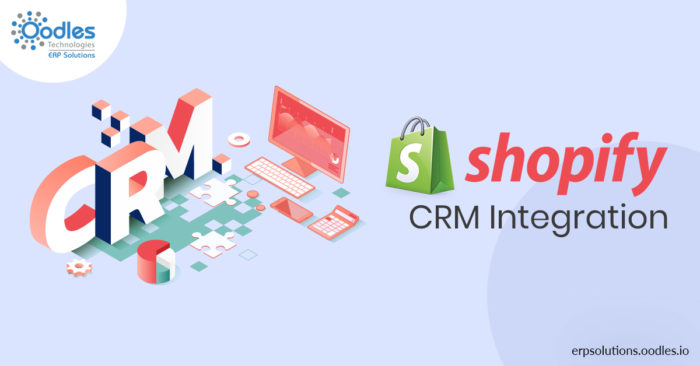 Shopify CRM integration: Why businesses should go for it?