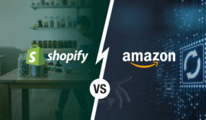 Shopify vs Amazon: Which Is Better For Your eCommerce Business?