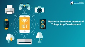 Tips for a Smoother Internet of Things App Development  Internet of Things app development compa ...