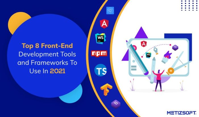 Best Front-End Development Tools, Framework and Libraries to Use in 2021