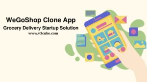 WeGoShop Clone App Grocery Delivery Startup Solution