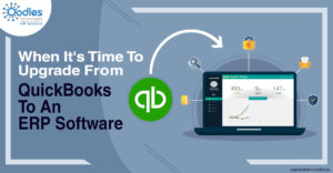 When It's Time To Upgrade QuickBooks To An ERP Software