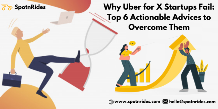 Why Uber for X Startups Fail: Top 6 Actionable Advices to Overcome Them