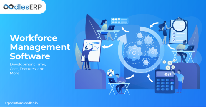 Workforce Management Software- Development Time, Cost, Features, and More