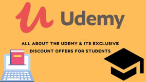 Know all About The Udemy and Its Exclusive  Students Discount Offers.  Get Enrolled in Udemy bes ...